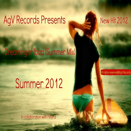 AgV Records Presents - Dreaming of Ibiza (Summer Mix 2012) Unmastered