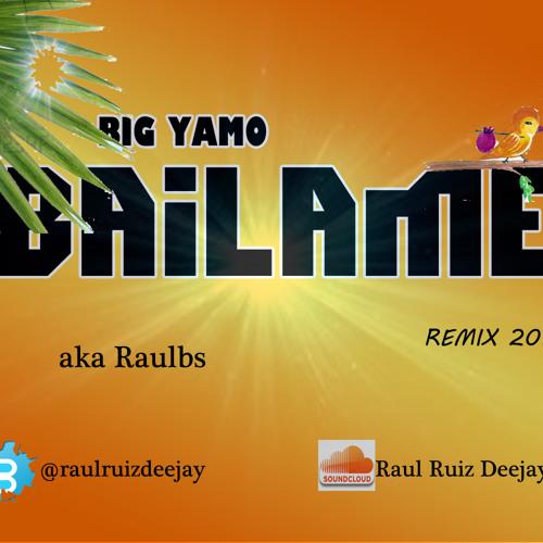 Big Yamo-Bailame (Raul Ruiz Dj remix)
