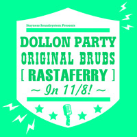 Dollon Party - Original Brubs (Rastaferry) [OUT NOW at BEATPORT]