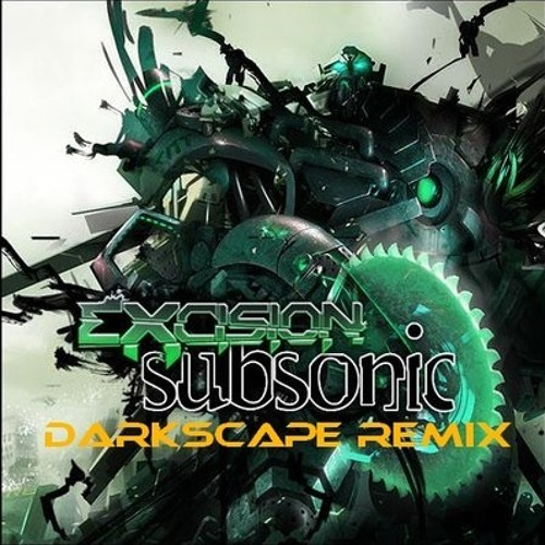 Excision- Subsonic (Darkscape Remix) 100 followers tune FREE