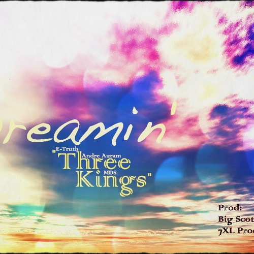 Three Kings - Dreamin'