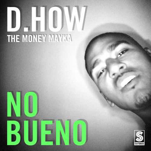 D.How The Money Mayka - No Bueno (Prod. by D.How)