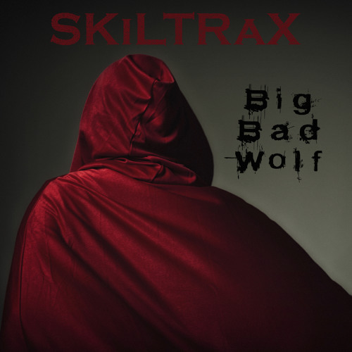 SKiLTRaX - Big Bad Wolf