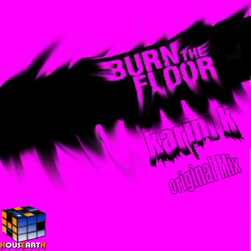 Karim-k _ Burn The Floor ( Original Mix ) Out Now with H.A.Record