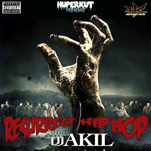 DJ AKIL presente RESURRECT HIP HOP (DEMOSNIPPET VERSION)