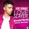 Joe Jonas - Love Slayer (Invader! Remix) (Deski Bootleg)