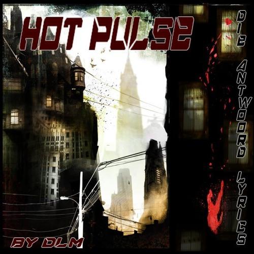 Hot pulse