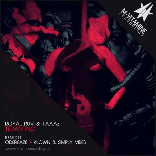 Royal Ruv & Taaaz - Terantino (Klown & Simply Vibes Remix) [Unmastered Preview]