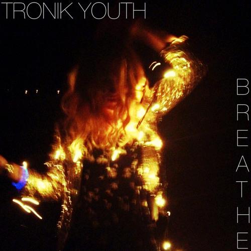 Tronik Youth - Breathe (Dublin Aunts Remix) - OUT NOW