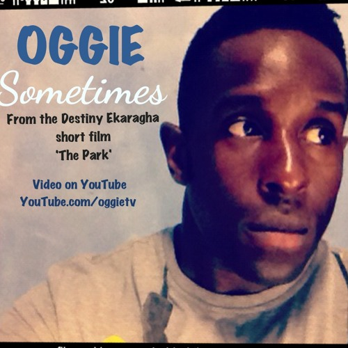 Oggie - Sometimes (Song from The Short Film 'The Park')