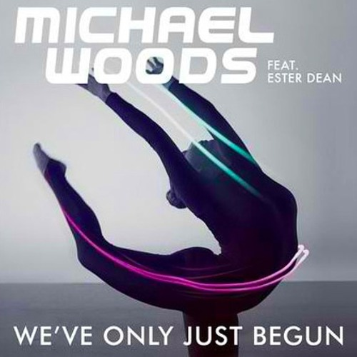 Michael Woods & Esther Dean - Only Just Begun (R3hab & ZROQ Remix)