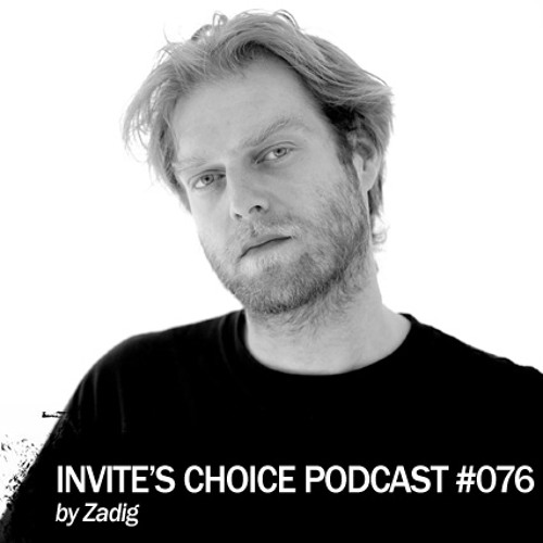 Invite's Choice Podcast 076 - Zadig