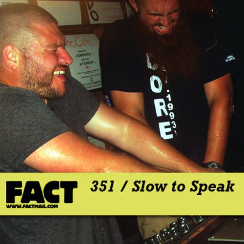 FACT mix 351 - Slow To Speak (Oct '12)