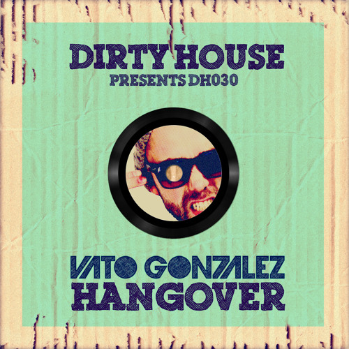 Vato Gonzalez - Hangover (Preview) [OUT NOW]