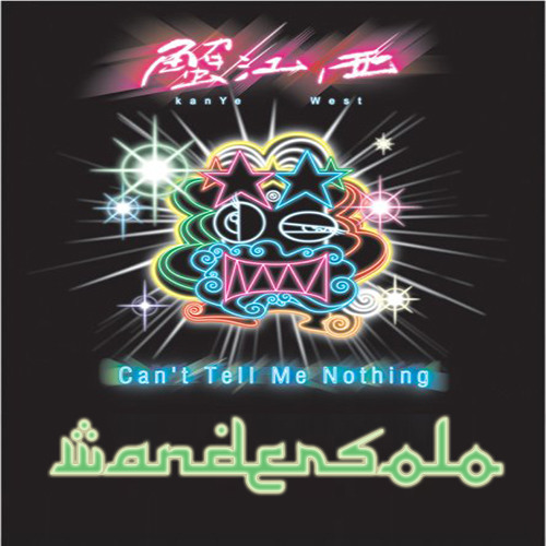 Can't Tell Me Nothing (WanderSolo preview)