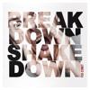 Break Down, Shake Down