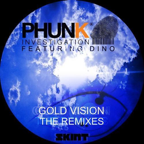 Phunk Investigation Ft. Dino - Gold Vision (Timo Garcia's Setting Sun Remix) [SKINT]