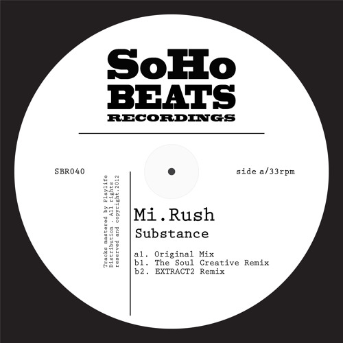 Mi Rush - Substance   (ExTrAcT2 Remix)  Forthcoming on Soho Beats Recordings