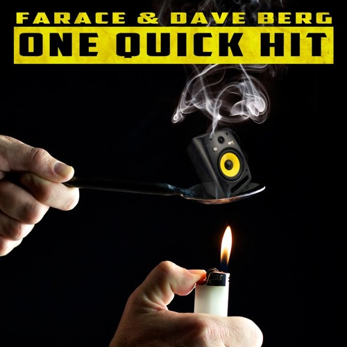 Farace & Dave Berg - One Quick Hit (OUT NOW ON BEATPORT)