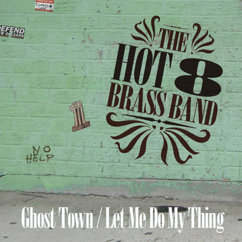 Hot 8 Brass Band - Ghost Town