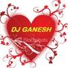 Rani Tu Mein Raja DJ Ganesh Mix