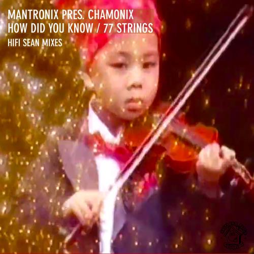 Kurtis Mantronik, Chamonix -  How Did You Know (Hifi Sean Remix)