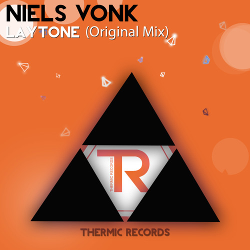 [OUT NOW]Niels Vonk - Laytone (Original Mix)    THERMIC RECORDS   