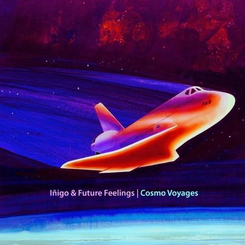 Iñigo & Future Feelings - Cosmo Voyage