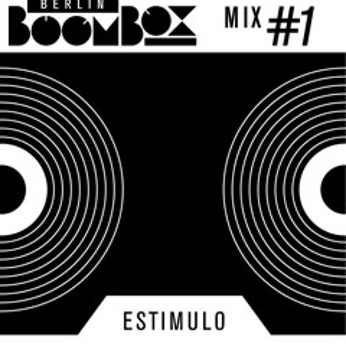 Berlin Boombox Mix #1 - Estimulo