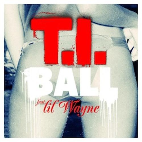 T.I. - Ball feat Lil Wayne [Clean]