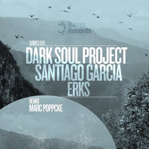 Out now: Baires019 - Dark Soul Project & Santiago Garcia - Erks (Marc Poppcke Remix)