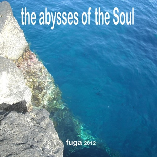 the abysses of the Soul