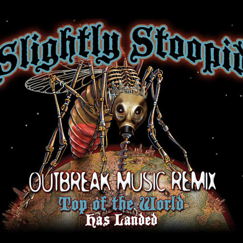 Slightly Stoopid - Top of the world (OutBreak_music Rmx)