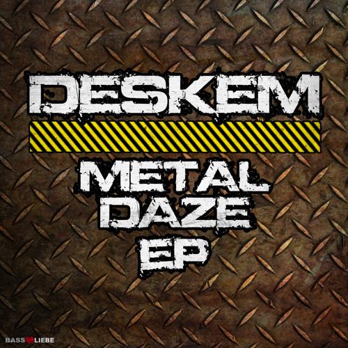 DESKEM - METAL DAZE (OUT NOW)
