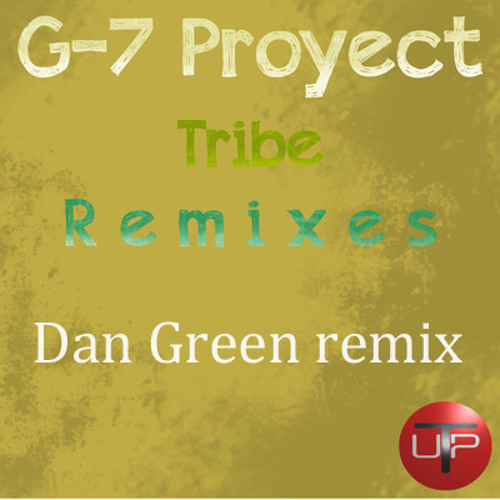 G-7 Proyect - Tribe (Dan Green remix) [Tech up Records]