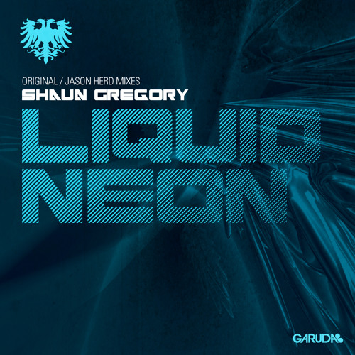 Shaun Gregory - Liquid Neon - Out Now on Beatport