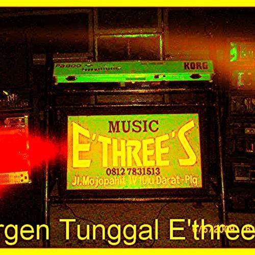 ORGEN TUNGGAL E'THREE'S (House Music)