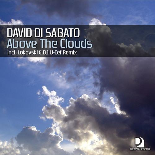 David Di Sabato - Above The Clouds (Lokovski & Dj U-Cef Remix) // [Dbeatzion Records]