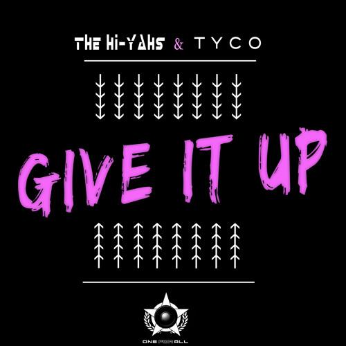 The Hi-Yahs X T.Y.C.O. - Give It Up  (Original Mix)