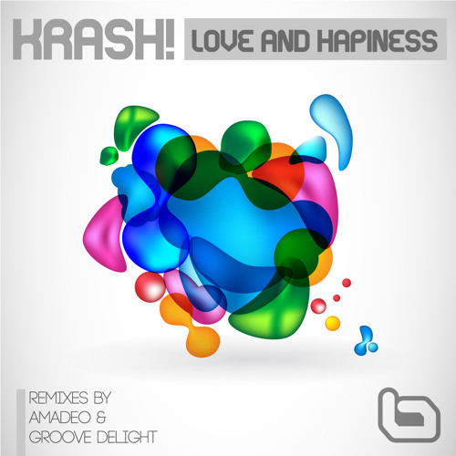 Krash! - Love and Happiness (Groove Delight Remix)***Out now!