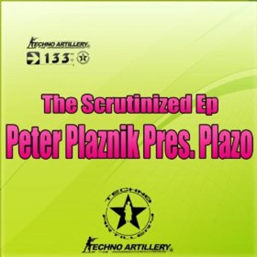 Peter Plaznik Pres. Plazo - The Scrutinized (Original Mix)