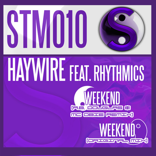 Haywire Feat. Rhythmics - Weekend (Original Mix)