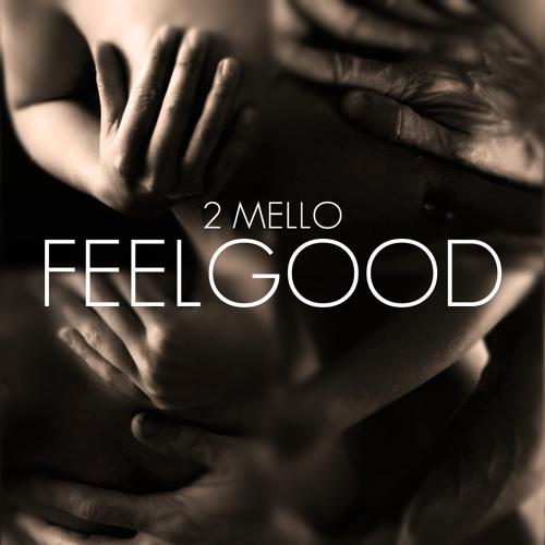 2 Mello - FEELGOOD