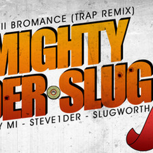 Bromance (Mighty-1der-Slug Trap Mix)