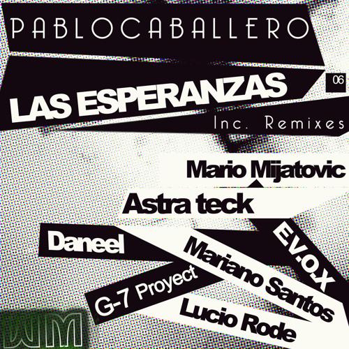 Las Esperanzas (Mariano Santos Remix) - Pablo Caballero by We Most Recordings