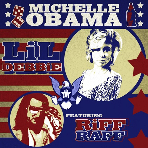 Lil Debbie - Michelle Obama (ft. Riff Raff)