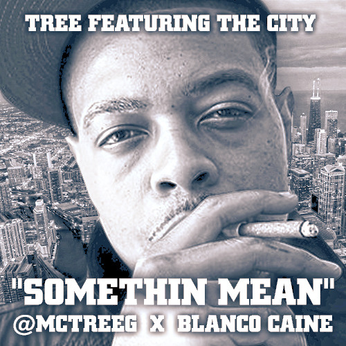 Something mean - Tree ft Blanco Caine prod by @mctreeg