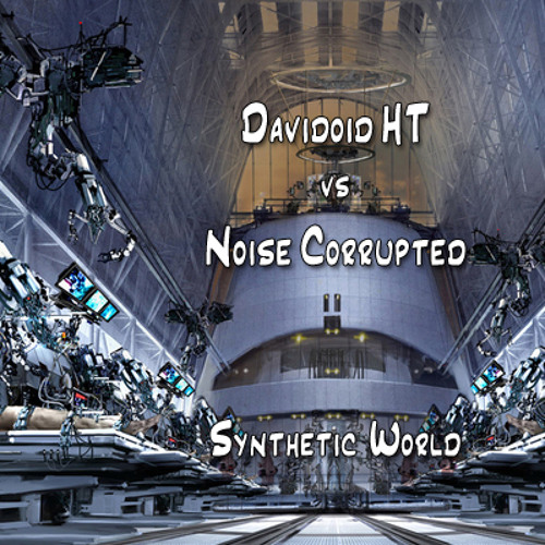 Davidoid vs Noise Corrupted - Synthetic World (Low Quality)