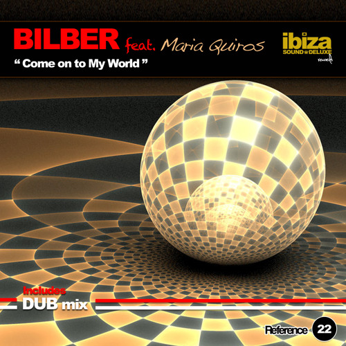Bilber ft. Maria Quiros - Come On To My World