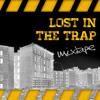 TRAP... Lost In The Trap Mixtape